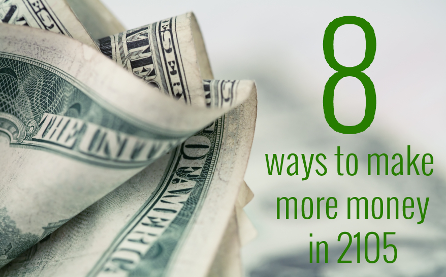 8 Ways to Make More Money in 2015