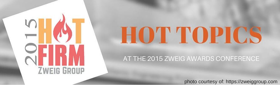 Hot Topics at the 2015 Zweig Awards Conference