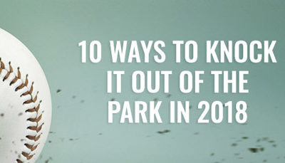 10 Ways to Knock it Out of the Park in 2018